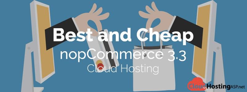 Best Cheap nopCommerce 3.3 Cloud Hosting Recommendation Review 2014