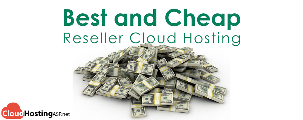Best and Cheap Reseller Cloud Hosting