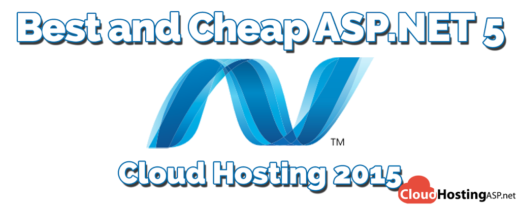 Best and Cheap ASP.NET 5 Cloud Hosting 2015