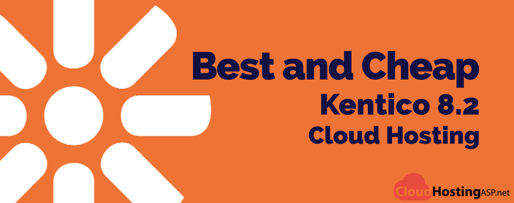 Best and Cheap Kentico 8.2 Cloud Hosting