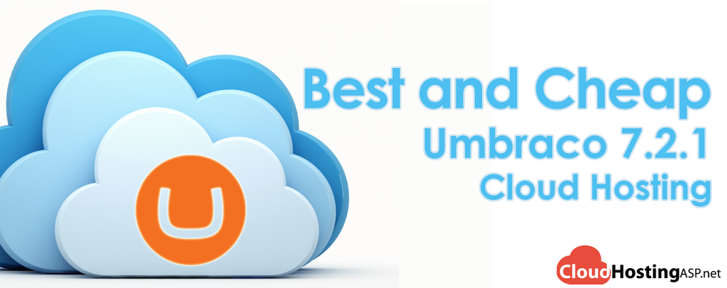 Best and Cheap Umbraco 7.2.1 Cloud Hosting