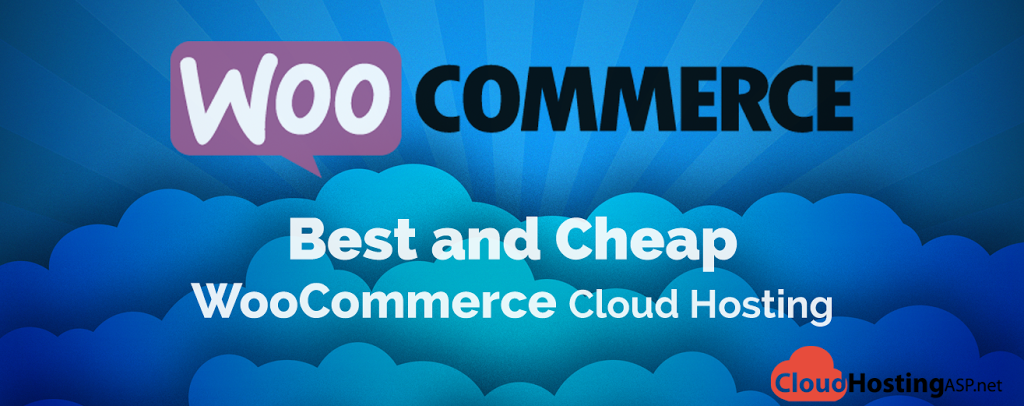 Best and Cheap WooCommerce Cloud Hosting