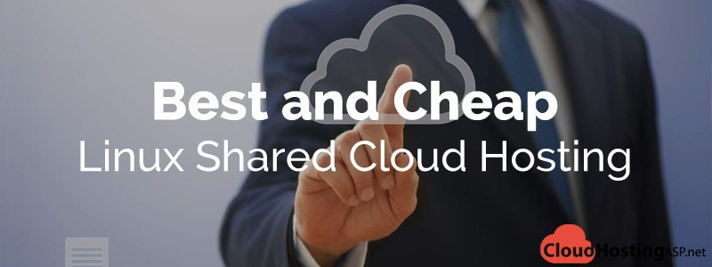 Best and Cheap Linux Shared Cloud Hosting