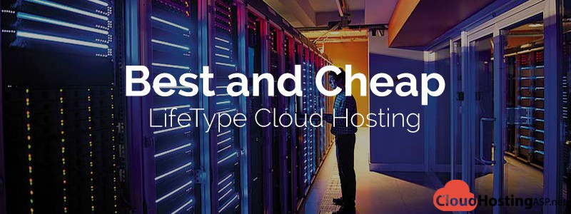Best and Cheap LifeType Cloud Hosting
