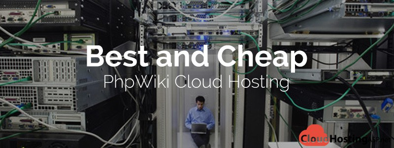 Best and Cheap PhpWiki Cloud Hosting