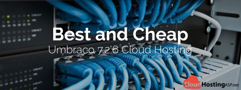 Best and Cheap Umbraco 7.2.6 Cloud Hosting