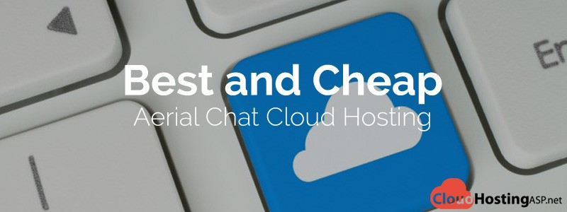 Best and Cheap Aerial Chat Cloud Hosting