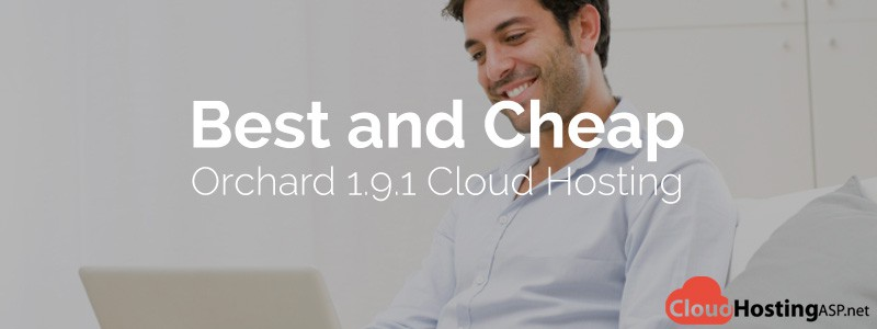 Best and Cheap Orchard 1.9.1 Cloud Hosting