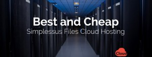 Best and Cheap Simplessus Files Cloud Hosting