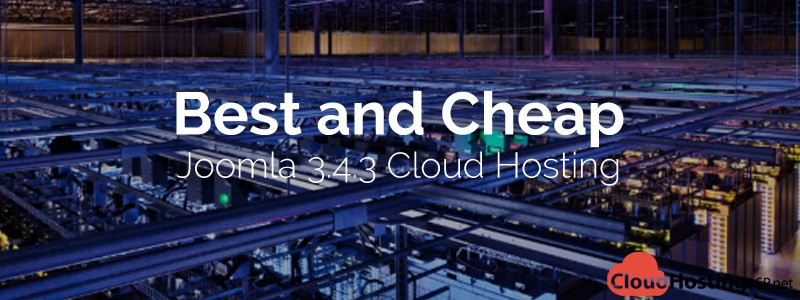 Best and Cheap Joomla 3.4.3 Cloud Hosting