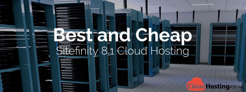 Best and Cheap Sitefinity 8.1 Cloud Hosting