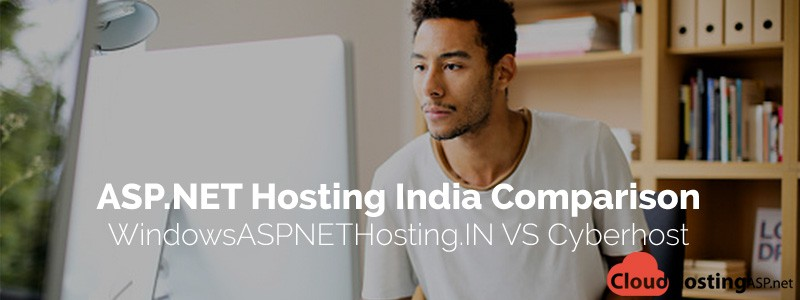 ASP.NET Hosting India Comparison - WindowsASPNETHosting.IN VS Cyberhost