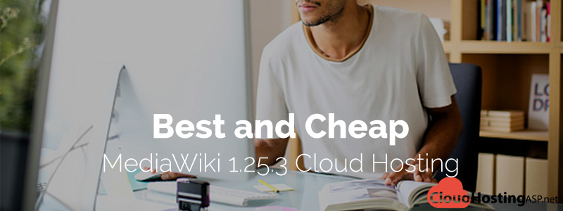 Best and Cheap MediaWiki 1.25.3 Cloud Hosting