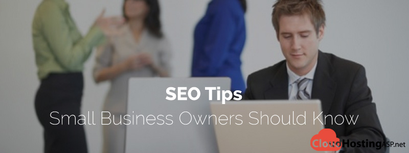 SEO Tips - Small Business Owners Should Know