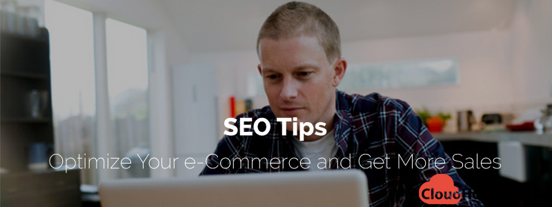 SEO Tips - Optimize Your e-Commerce and Get More Sales