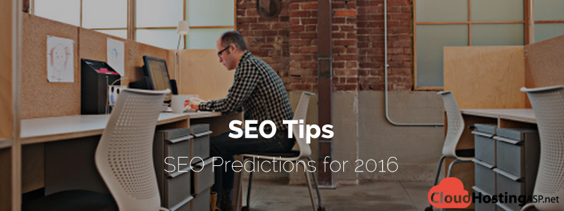 SEO Tips - SEO Predictions for 2016