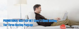 PROMOTIONAL Best ASP.NET Core 1.1 Cloud Hosting - Tier Three Hosting Package