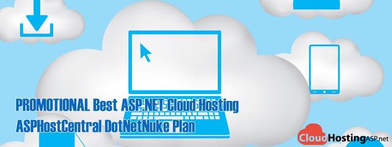 PROMOTIONAL Best ASP.NET Hosting - ASPHostCentral DotNetNuke Plan