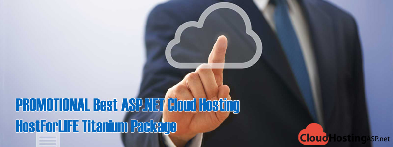 PROMOTIONAL Best ASP.NET Cloud Hosting - HostForLIFE Titanium Package