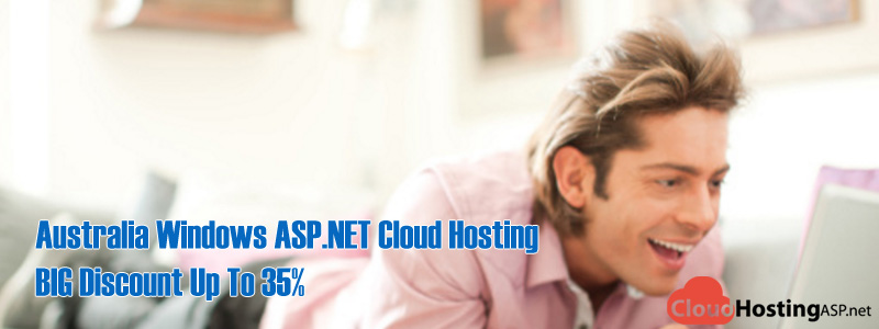 Australia Windows ASP.NET Cloud Hosting – BIG Discount Up To 35%