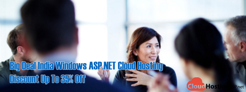 Big Deal India Windows ASP.NET Cloud Hosting Discount Up To 35% Off