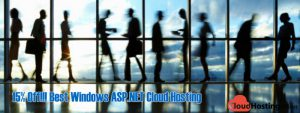 15% Off!!! Best Windows ASP.NET Cloud Hosting