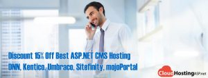 Discount 15% Off Best ASP.NET CMS Hosting DNN, Kentico, Umbraco, Sitefinity, mojoPortal