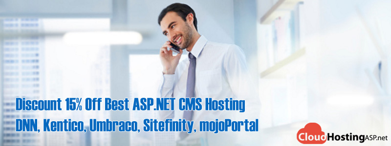 Discount 15% Off Best ASP.NET CMS Hosting DNN, Kentico, Umbraco, Sitefinity, mojoPortal