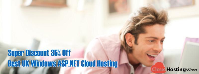 Super Discount 35% Off Best UK Windows ASP.NET Cloud Hosting