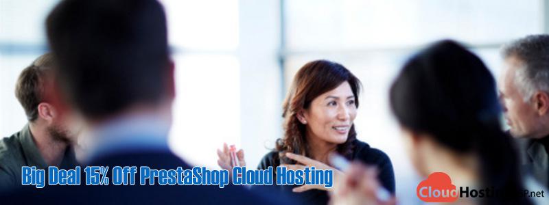 Big Deal 15% Off PrestaShop Cloud Hosting Provider