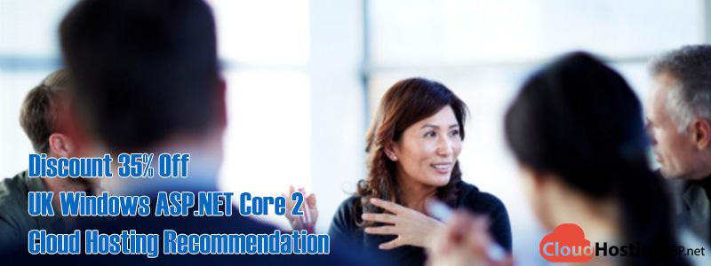 Discount 35% Off UK Windows ASP.NET Core 2 Cloud Hosting Recommendation