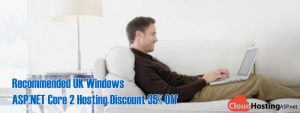 Recommended UK Windows ASP.NET Core 2 Hosting Discount 35% Off