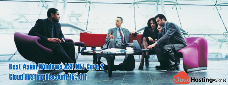 Best Asian Windows ASP.NET Core 2 Cloud Hosting Discount 15% Off