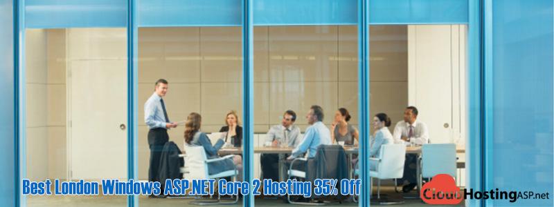Best London Windows ASP.NET Core 2 Hosting 35% Off