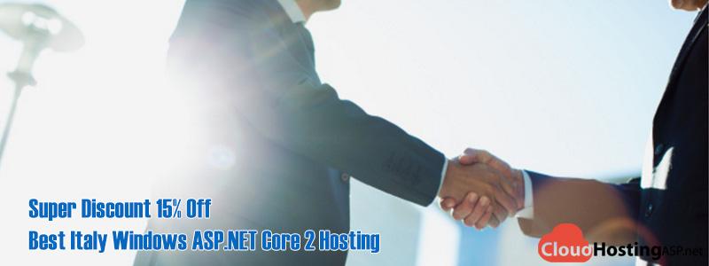 Super Discount 15% Off Best Italy Windows ASP.NET Core 2 Hosting