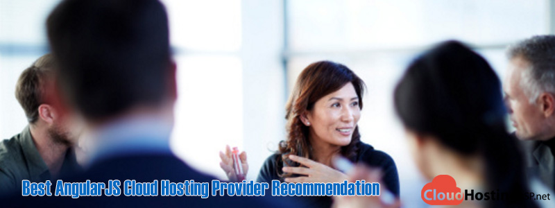 Best AngularJS Cloud Hosting Provider Recommendation
