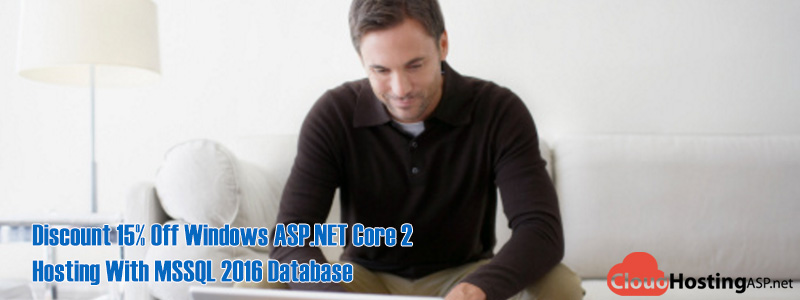 Discount 15% Off Windows ASP.NET Core 2 Hosting With MSSQL 2016 Database