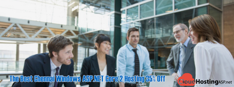 The Best Chennai Windows ASP.NET Core 2 Hosting 35% Off
