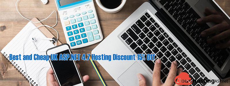 Best and Cheap UK ASP.NET 4.7 Hosting Discount 15% Off