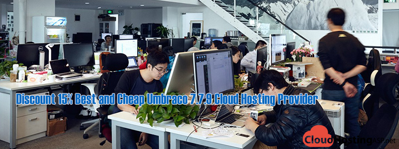Discount 15% Best and Cheap Umbraco 7.7.9 Cloud Hosting Provider
