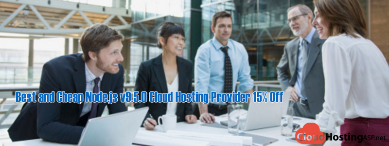 Best and Cheap Node.js v9.5.0 Cloud Hosting Provider 15% Off