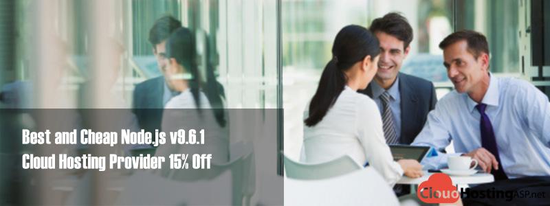 Best and Cheap Node.js v9.6.1 Cloud Hosting Provider 15% Off