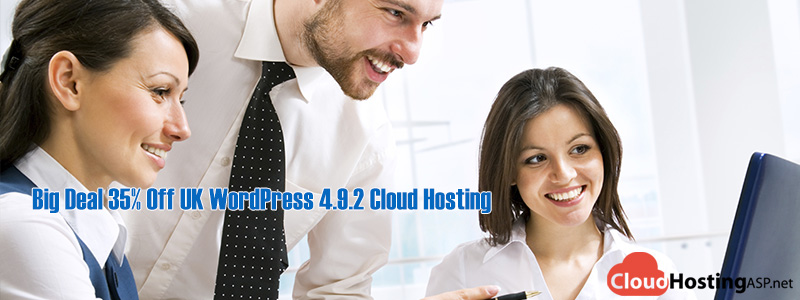 Big Deal 35% Off UK WordPress 4.9.2 Cloud Hosting