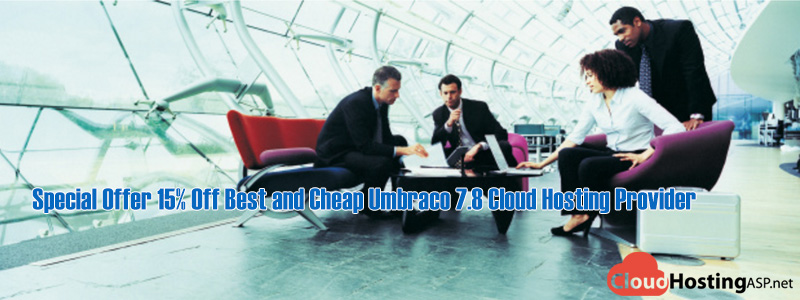 Special Offer 15% Off Best and Cheap Umbraco 7.8 Cloud Hosting Provider