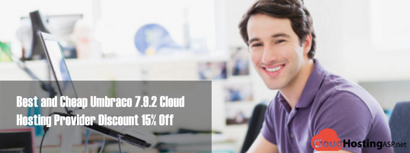 Best and Cheap Umbraco 7.9.2 Cloud Hosting Provider Discount 15% Off