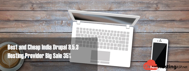 Best and Cheap India Drupal 8.5.3 Hosting Provider Big Sale 35%