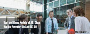 Best and Cheap Node.js v9.10.1 Cloud Hosting Provider Big Sale 15% Off