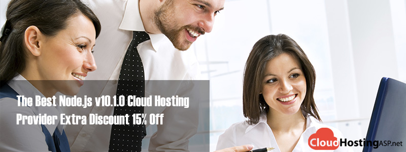 The Best Node.js v10.1.0 Cloud Hosting Provider Extra Discount 15% Off