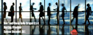 Best and Cheap India Drupal 8.5.4 Hosting Provider Special Discount 35%