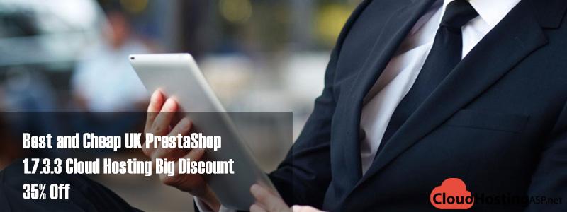 Best and Cheap UK PrestaShop 1.7.3.3 Cloud Hosting Big Discount 35% Off